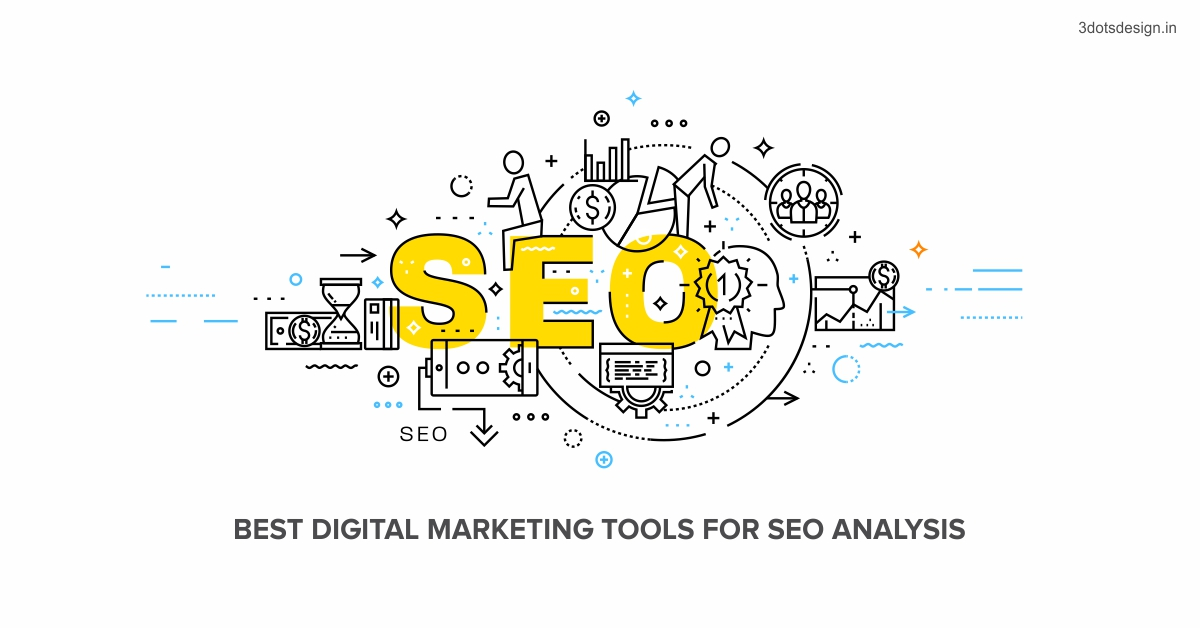 Best Digital Marketing Tools for SEO Analysis