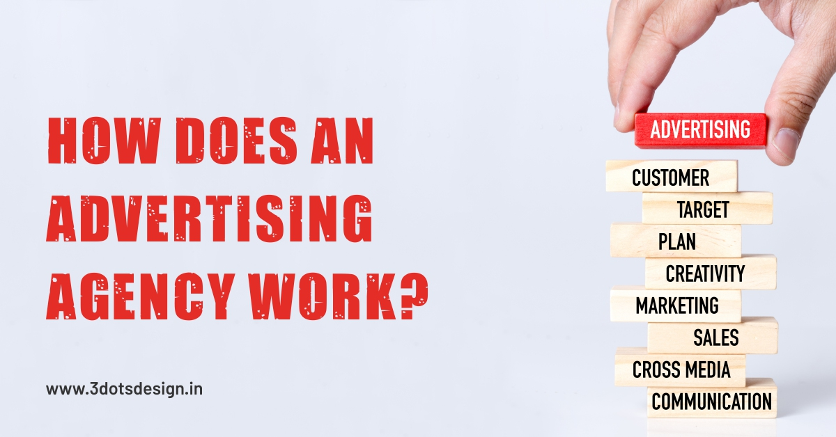 How Does An Advertising Agency Work | 3Dots Design