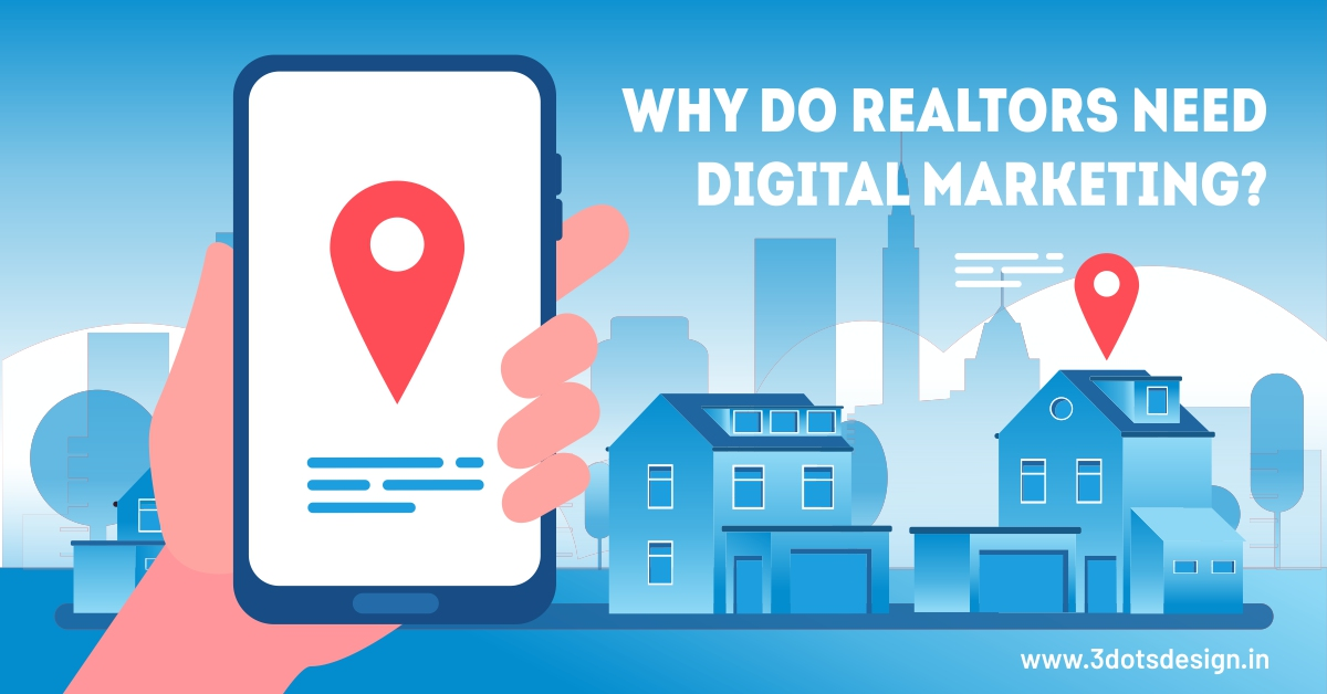 Why Do Realtors Need Digital Marketing | 3Dots Design