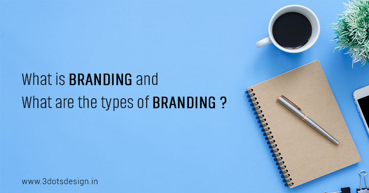 What is branding and what are the types of branding