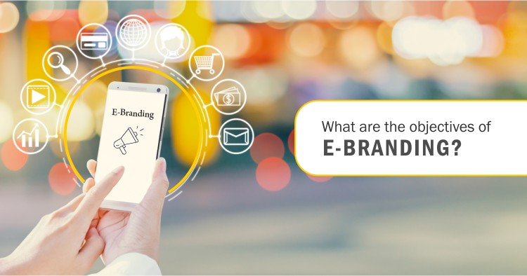 What are the objectives of e-branding