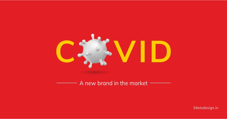 COVID: A new brand in the market