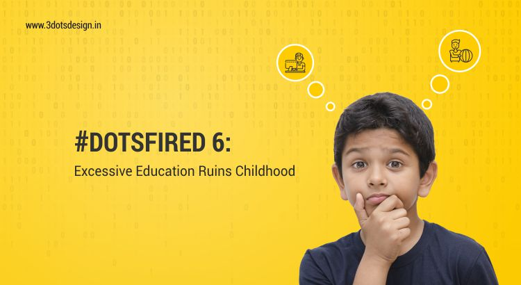 Dots Fired 6: Excessive Education Ruins Childhood