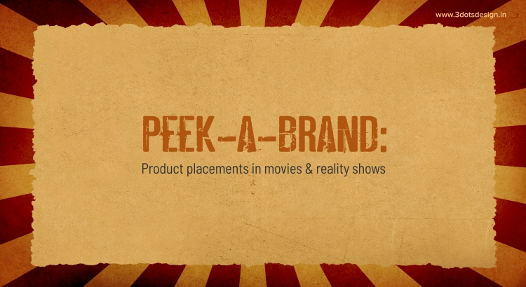 Peek-a-Brand: Product placements in movies & reality shows