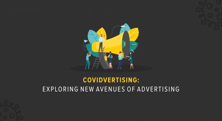 COVIDVERTISING – Exploring new avenues of advertising