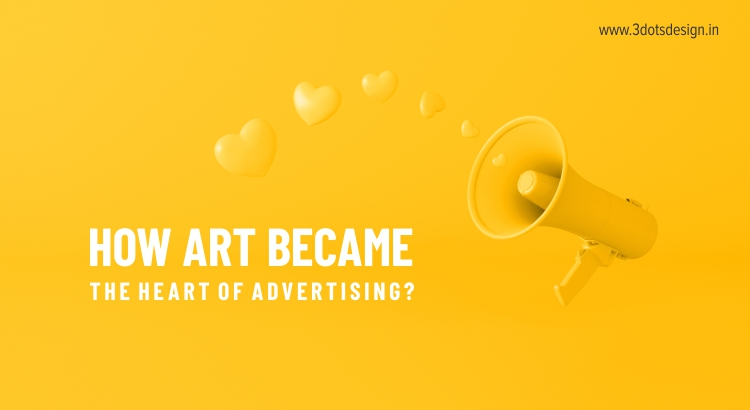 How art became the heart of advertising?