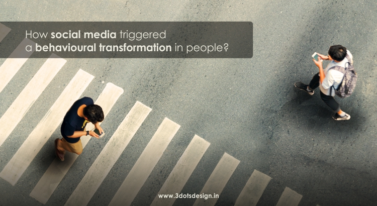 How social media triggered a behavioral transformation in people?