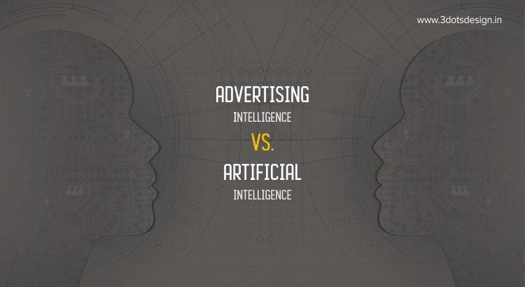 Advertising Intelligence vs. Artificial Intelligence