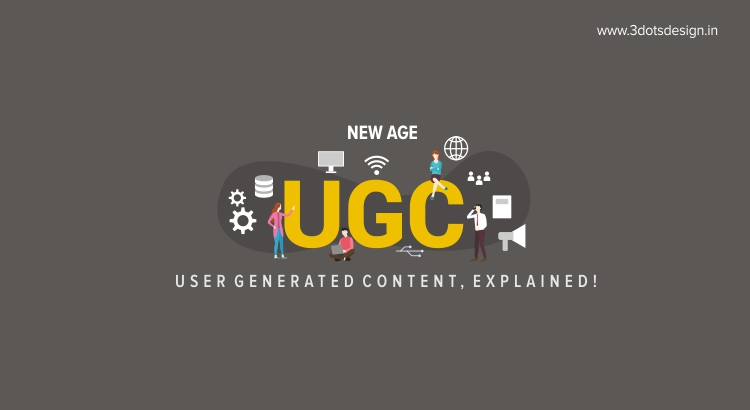 New Age UGC: User Generated Content, explained!