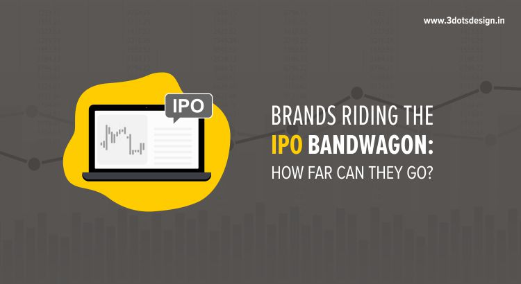 Brands riding the IPO bandwagon: How far can they go?